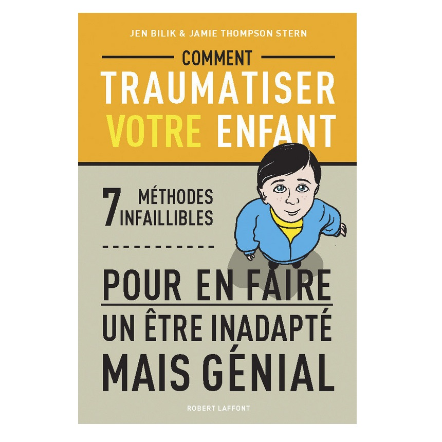 livre-comment-traumatiser-son-enfant-7-methodes-infaillibles
